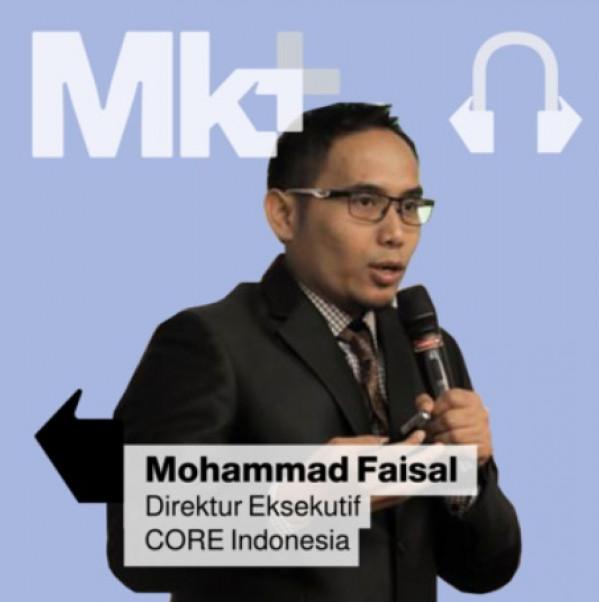Menjaga Keberlanjutan Pemulihan Ekonomi, Podcast bersama Direktur Eksekutif Center of Reform on Economics CORE, Mohammad Faisal
