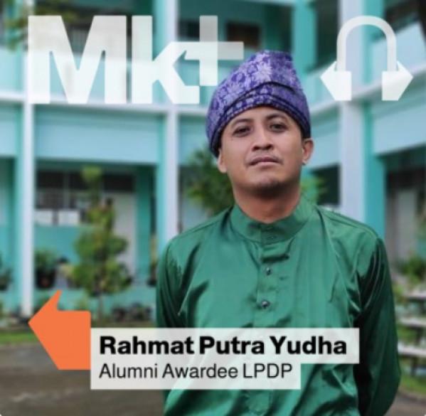 Penuh Asa Dedikasi Guru, Tips Pantang Menyerah Lulus Beasiswa Sampai 118x dari awardee LPDP, Rahmat Putra Yudha