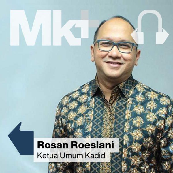 Modal Kerja Jadi Stimulus Yang Paling Dibutuhkan di 2021? Podcast bersama Ketua Umum KADIN Indonesia, Rosan Roeslani