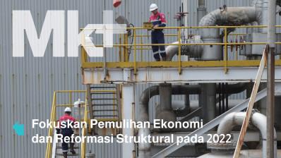 Fokuskan Pemulihan Ekonomi dan Reformasi Struktural pada 2022