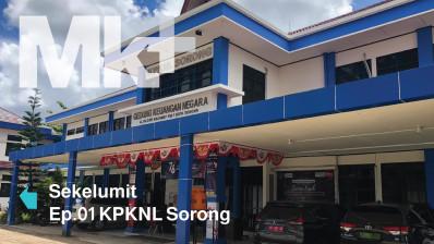 Sekelumit EP. 01 KPKNL Sorong